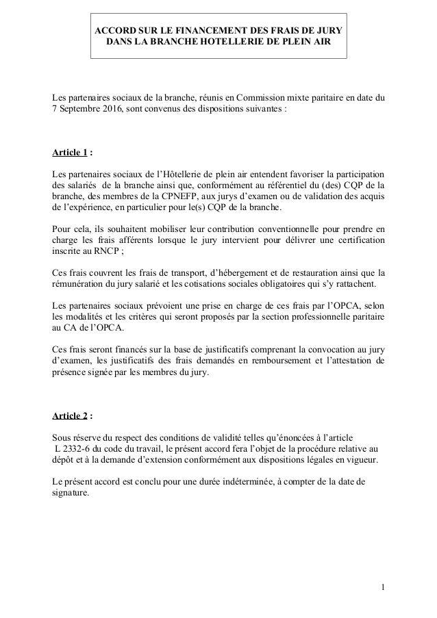 ACCORD SUR LE FINANCEMENT DES FRAIS DE JURY DANS LA BRANCHE HOTELLERIE DE PLEIN AIR Les partenaires sociaux de la branche,...
