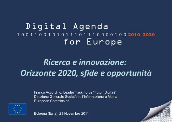 """Franco Accordino, Leader Task Force """"Futuri Digitali"""" Direzione Generale Società dell'Informazione e Media European Commis..."""