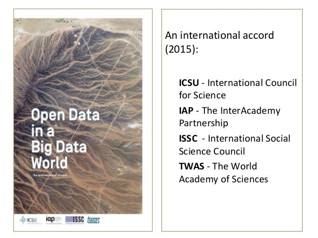 . An international accord (2015): ICSU - International Council for Science IAP - The InterAcademy Partnership ISSC - Inter...