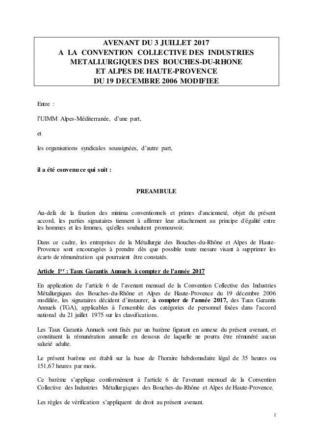 1 AVENANT DU 3 JUILLET 2017 A LA CONVENTION COLLECTIVE DES INDUSTRIES METALLURGIQUES DES BOUCHES-DU-RHONE ET ALPES DE HAUT...