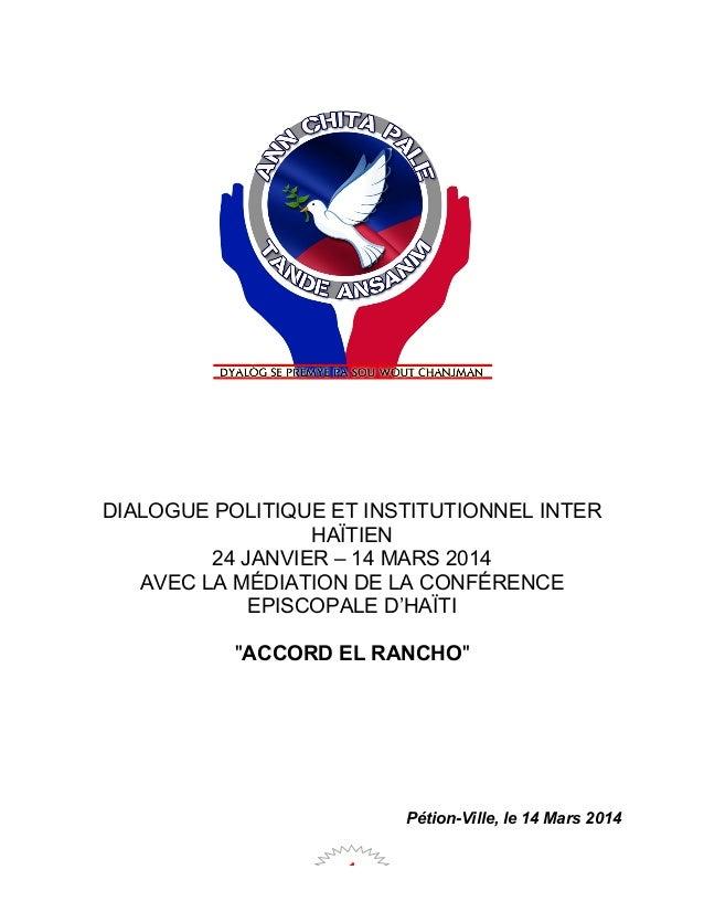 1 DIALOGUE POLITIQUE ET INSTITUTIONNEL INTER HAÏTIEN 24 JANVIER – 14 MARS 2014 AVEC LA MÉDIATION DE LA CONFÉRENCE EPISCOPA...