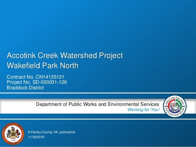 A Fairfax County, VA, publication Department of Public Works and Environmental Services Working for You! Accotink Creek Wa...