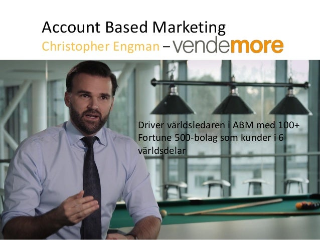 Account Based Marketing Christopher Engman – Driver världsledaren i ABM med 100+ Fortune 500-bolag som kunder i 6 världsde...