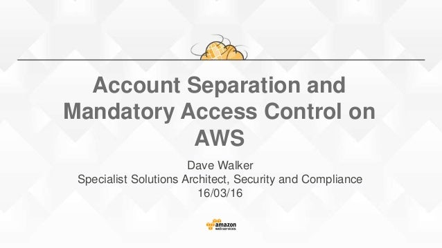 Account Separation and Mandatory Access Control