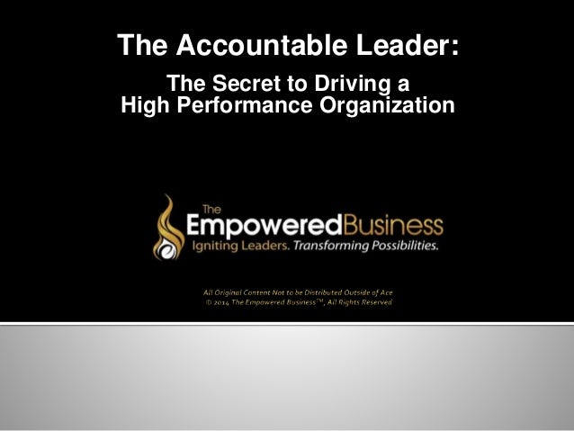 The Accountable Leader: The Secret to Driving a High Performance Organization