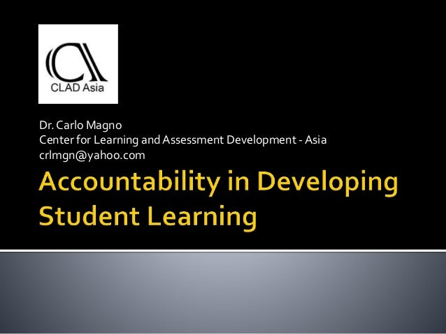 Dr. Carlo Magno Center for Learning andAssessment Development - Asia crlmgn@yahoo.com