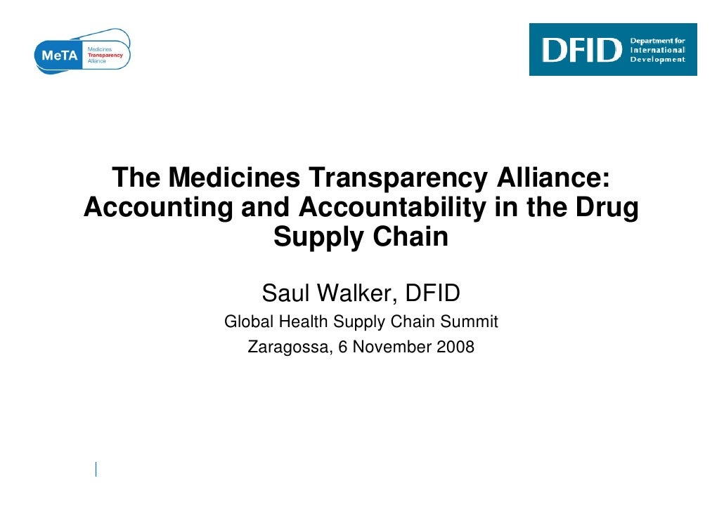 The Medicines Transparency Alliance: Accounting and Accountability in the Drug A      ti    dA       t bilit i th D       ...