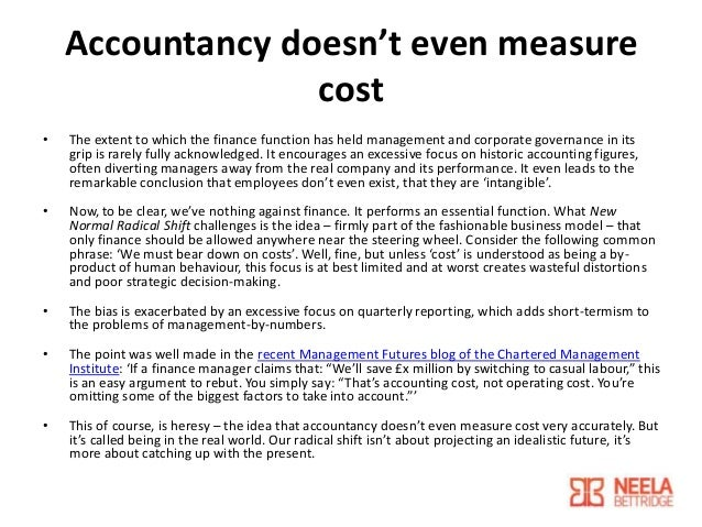 Accountancy doesn't even measure cost •  The extent to which the finance function has held management and corporate govern...