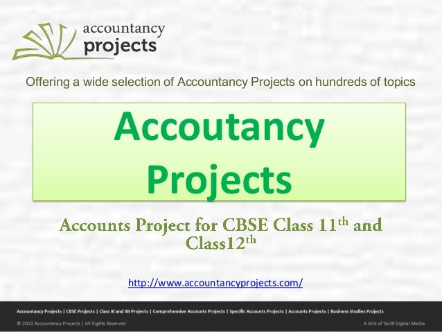 Accoutancy Projects Offering a wide selection of Accountancy Projects on hundreds of topics http://www.accountancyprojects...