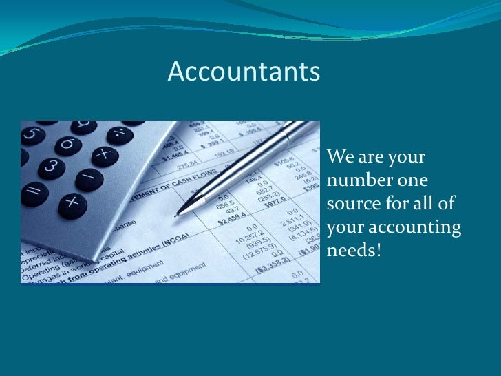 Accountants              We are your              number one              source for all of              your accounting  ...