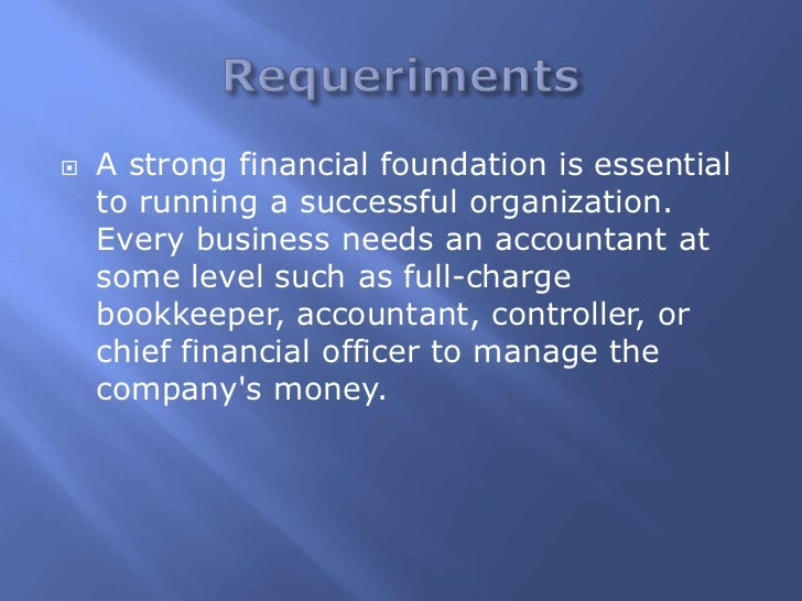    A strong financial foundation is essential    to running a successful organization.    Every business needs an account...