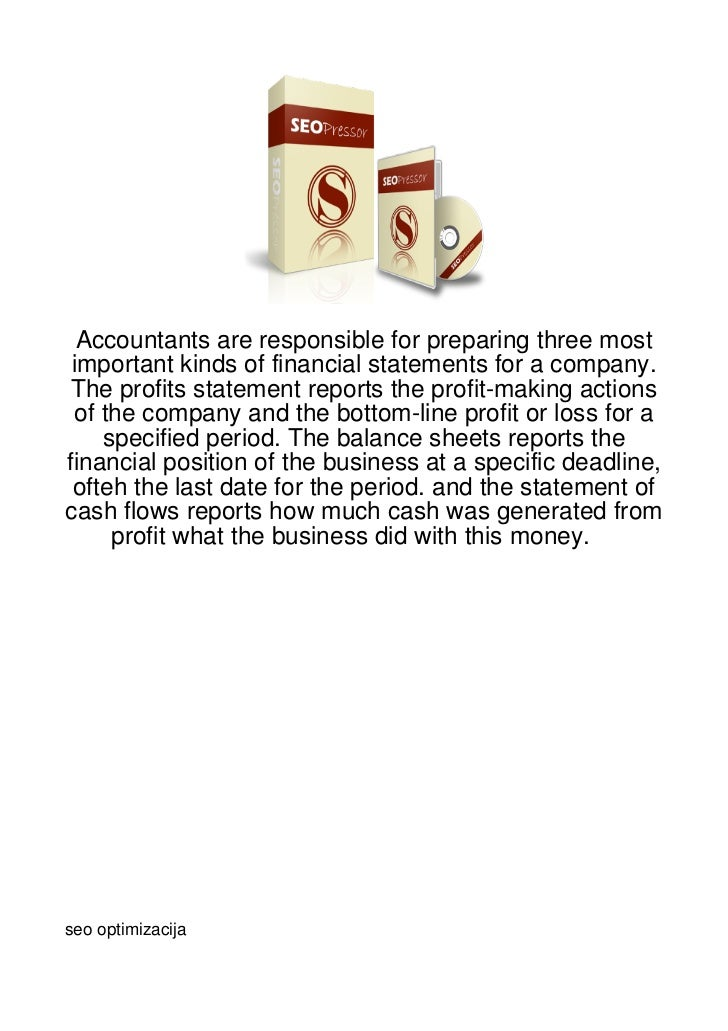 Accountants are responsible for preparing three most important kinds of financial statements for a company. The profits st...