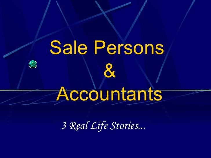 Sale Persons  & Accountants 3 Real Life Stories...