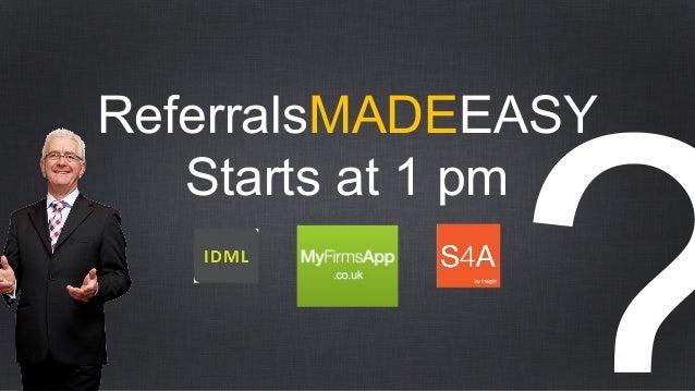 ReferralsMADEEASYStarts at 1 pm