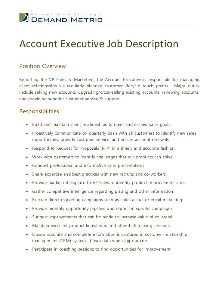 Exceptional Account Executive Job DescriptionPosition OverviewReporting The VP Sales U0026  Marketing, The Account Executive Is Responsible ...