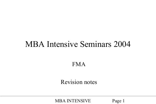 MBA Intensive Seminars 2004 FMA Revision notes MBA INTENSIVE  Page 1
