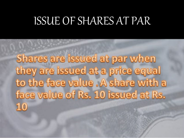 accounting of issue of shares New corporations can issue shares at prices well in excess of par value or for  less than  at which to record capital stock issuances in the capital stock  accounts.