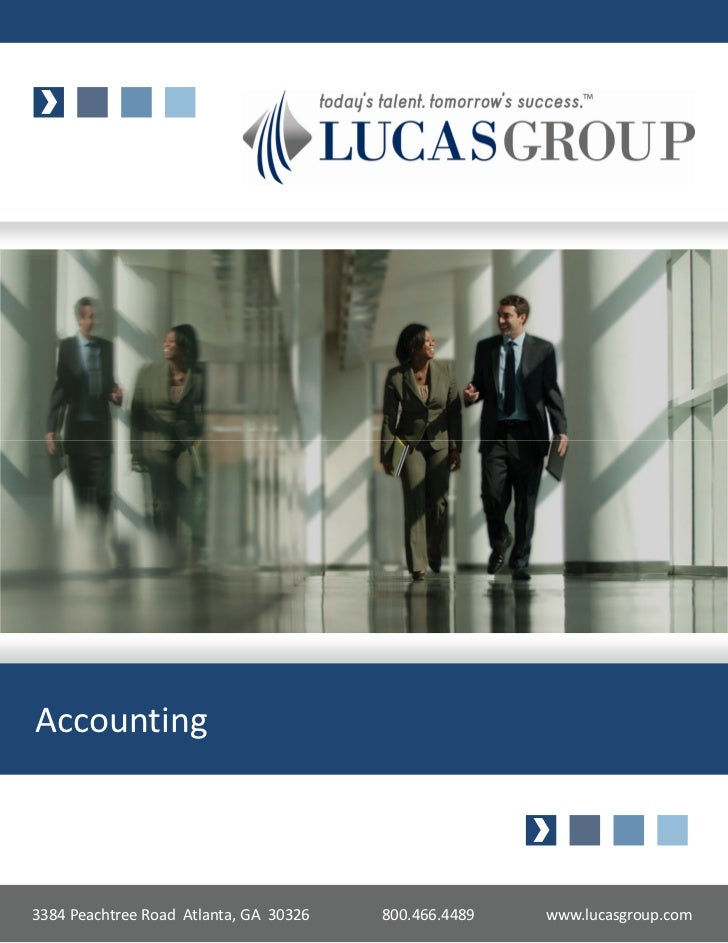 Accounting3384 Peachtree Road Atlanta, GA 30326   800.466.4489   www.lucasgroup.com