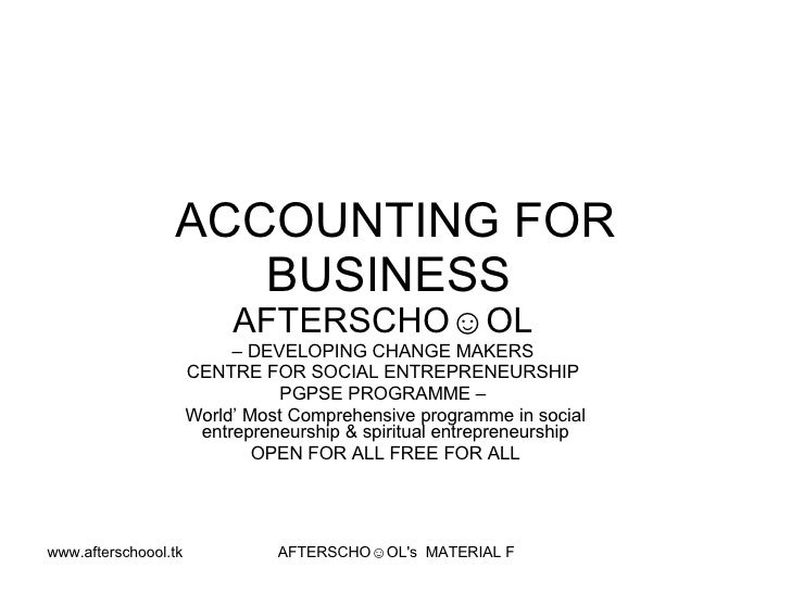 ACCOUNTING FOR                     BUSINESS                            AFTERSCHO☺OL                            – DEVELOPIN...
