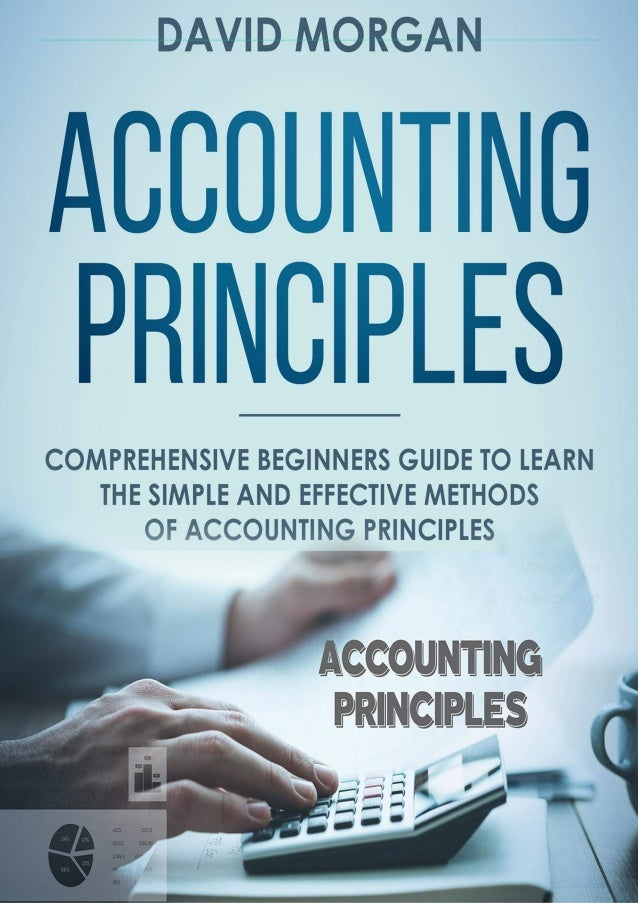 [READ PDF] Accounting Principles: Comprehensive Beginners Guide to Learn the Simple and Effective Methods of Accounting Pr...