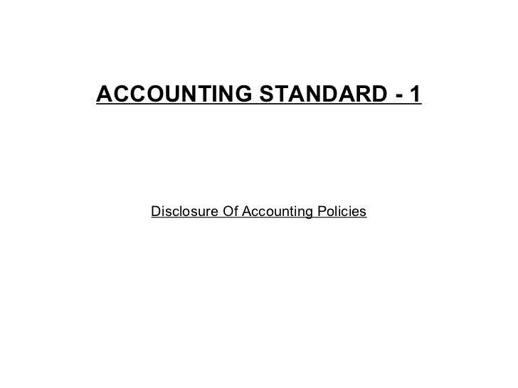 ACCOUNTING STANDARD - 1 Disclosure Of Accounting Policies