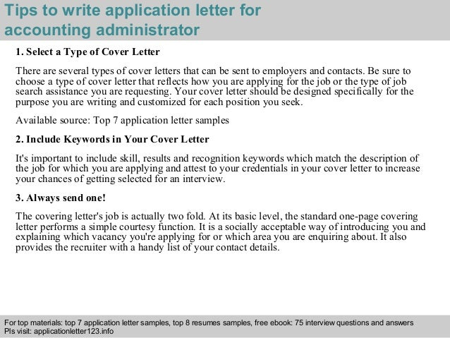 Tips to write application letter for  accounting administrator  1. Select a Type of Cover Letter  There are several types ...