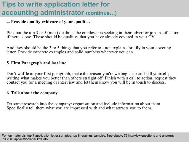 Tips to write application letter for  accounting administrator (continue…)  4. Provide quality evidence of your qualities ...
