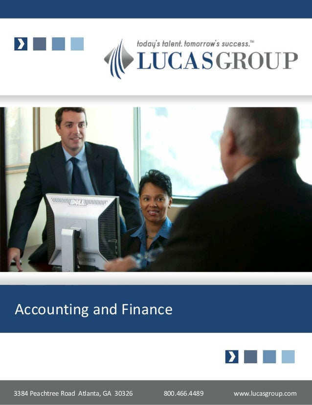 Accounting and Finance3384 Peachtree Road Atlanta, GA 30326   800.466.4489   www.lucasgroup.com