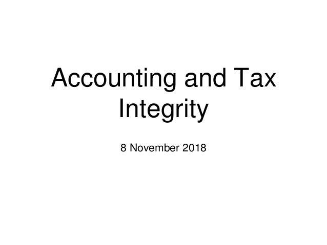 Accounting and Tax Integrity 8 November 2018