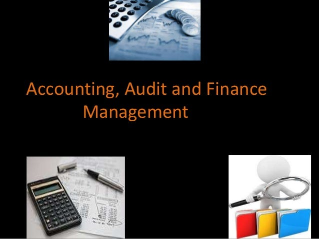 Accounting, Audit and Finance Management