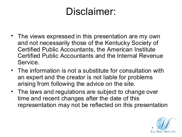 Disclaimer:• The views expressed in this presentation are my own  and not necessarily those of the Kentucky Society of  Ce...