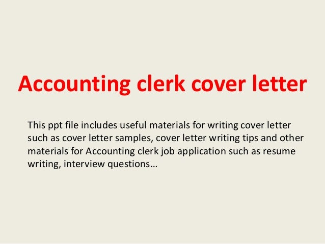 Accounting Clerk Cover Letter This Ppt File Includes Useful Materials For Writing Such As