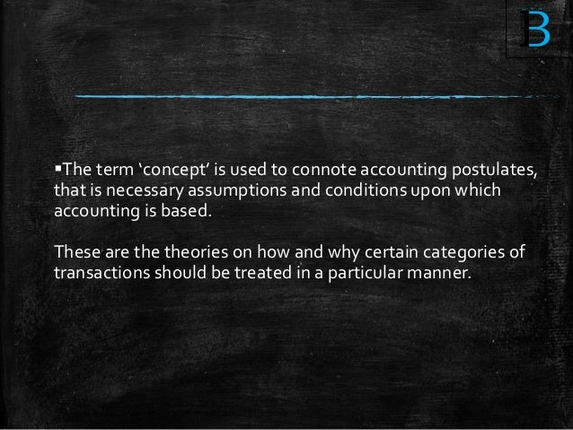 accounting concepts and conventions Table of contents question one: accounting concepts and conventions1 a)accounting concepts1 i)the going concern concept 1 ii)the accruals concept (or matching concept)1 iii)the entity.