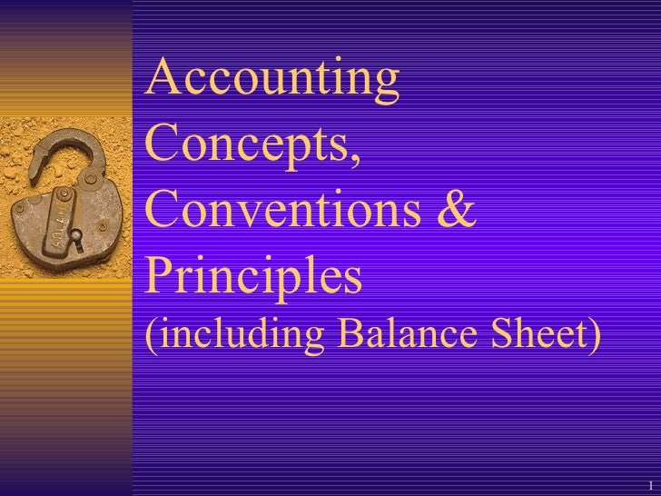 Accounting Concepts, Conventions & Principles  (including Balance Sheet)