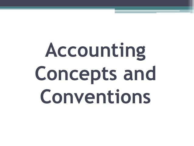 AccountingConcepts andConventions
