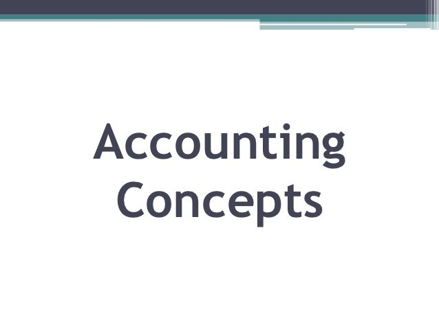 accounting concepts Use these engaging lessons to explore key accounting concepts the easy-to-understand format of this chapter can help you grasp these fundamental.