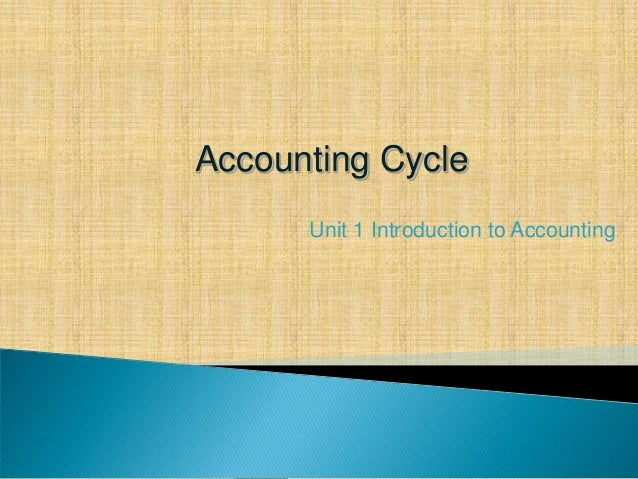 Accounting Cycle Unit 1 Introduction to Accounting