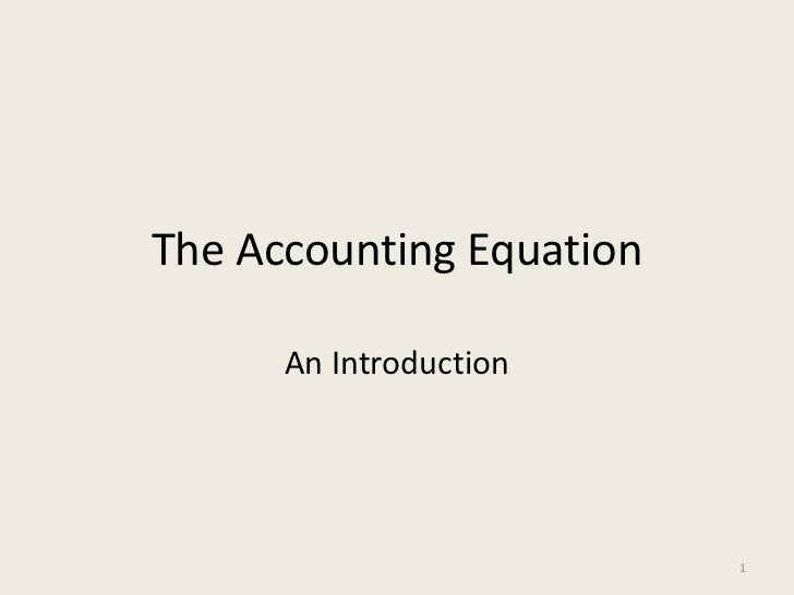 The Accounting Equation      An Introduction                          1