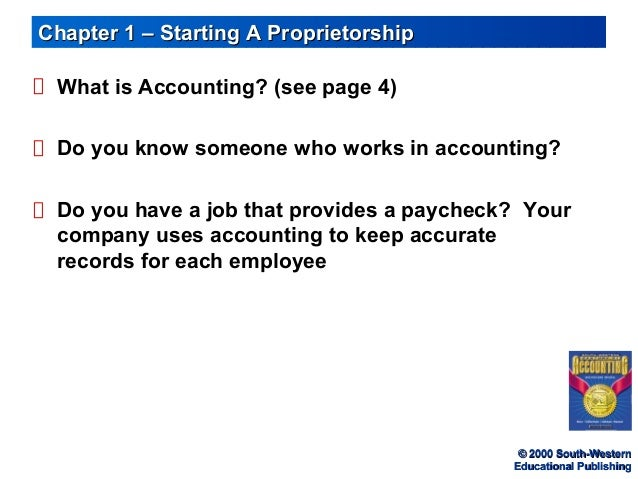 © 2000 South-Western© 2000 South-Western Educational PublishingEducational Publishing Chapter 1 – Starting A Proprietorshi...