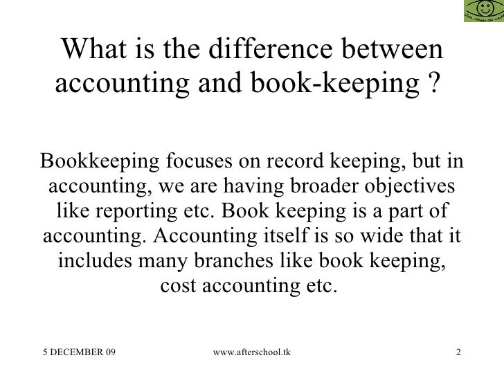 difference between book keeping accountancy and auditing In short, the difference between an accountant and a bookkeeper is that the bookkeeper is tasked with recording financial transactions while an accountant analyzes those transactions this is a typical question for new home-business owners.