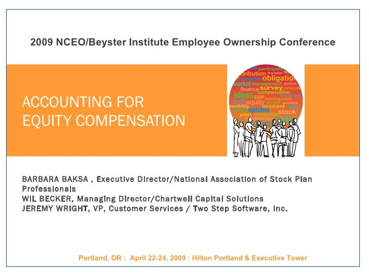 ACCOUNTING FOR  EQUITY COMPENSATION BARBARA BAKSA , Executive Director/National Association of Stock Plan Professionals WI...