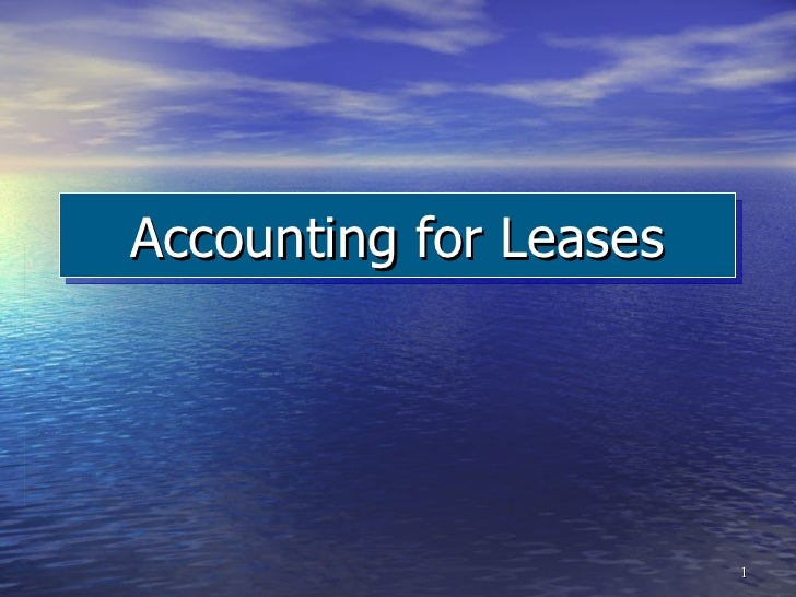 Accounting for Leases                        1