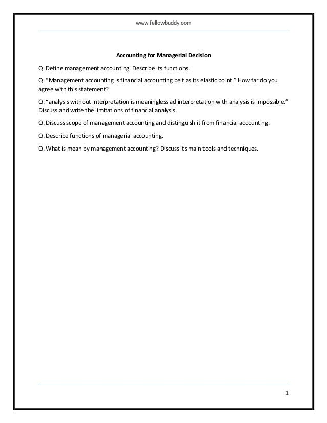 decision making in managerial accounting essay Chapter 1 cost accounting: information for decision making solutions to review questions 1-1 financial accounting is designed to provide information about the firm to external users.