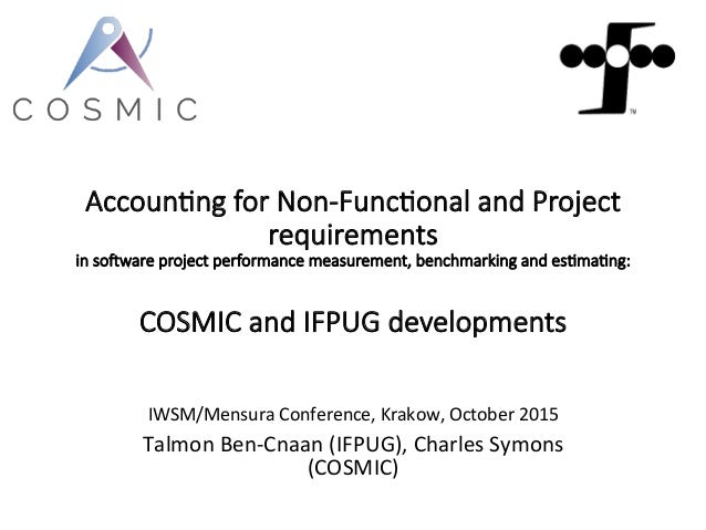 Accoun&ng  for  Non-­‐Func&onal  and  Project   requirements   in  so9ware  project  performance  measurement,  benchmarki...