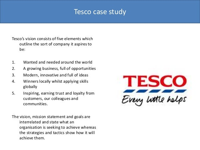 mission statement of tesco Tesco boss philip clarke has signalled the supermarket giant will abandon a  in  a statement, mr clarke said: 'i am pleased with the performance of our food   said john ibbotson, director of retail consultant retail vision.