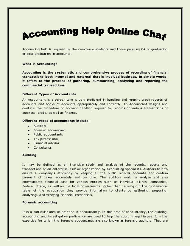 Accounting help is required by the commerce students and those pursuing CA or graduation or post graduation in accounts. W...
