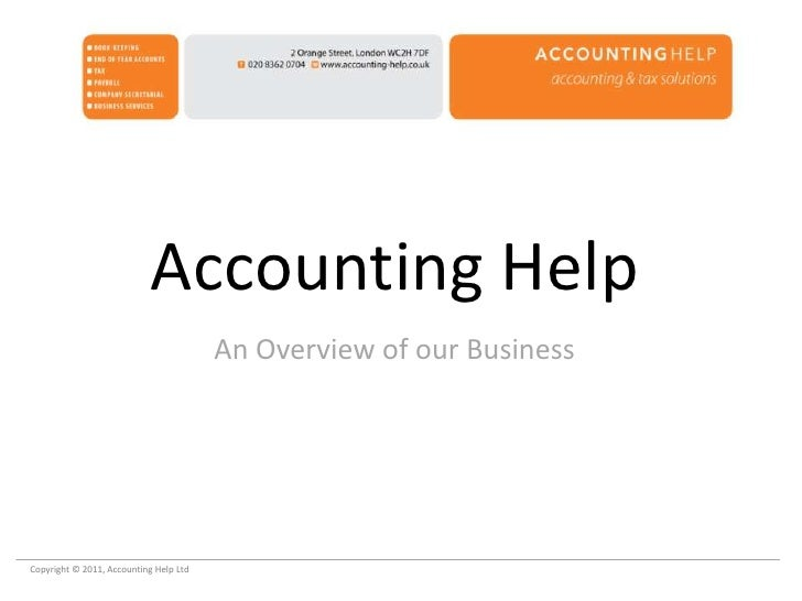 Accounting Help<br />An Overview of our Business<br />