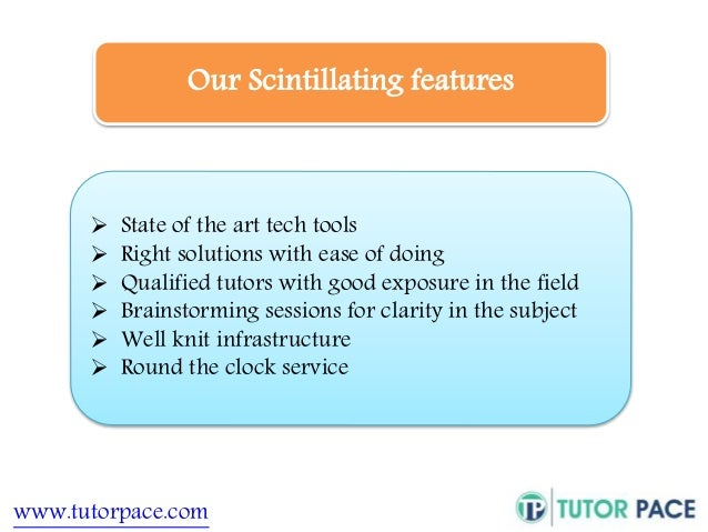 Our Scintillating features   State of the art tech tools   Right solutions with ease of doing   Qualified tutors with g...