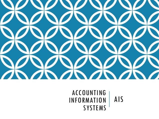 ACCOUNTINGINFORMATION   AIS    SYSTEMS