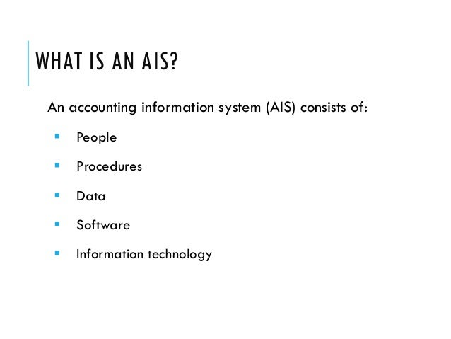 accounting information system 5 Explain the three basic functions performed by an accounting information system (ais)5 discuss the types of information that can be provided by an ais 3.